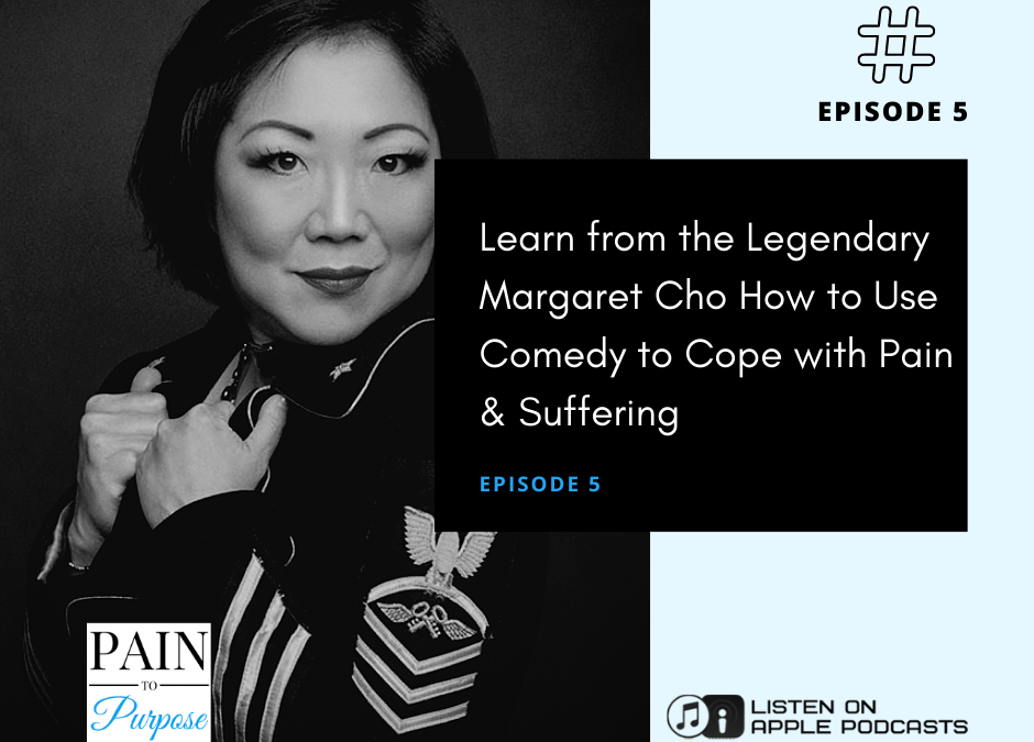 How to Use Comedy to Cope with Pain & Suffering with Margaret Cho