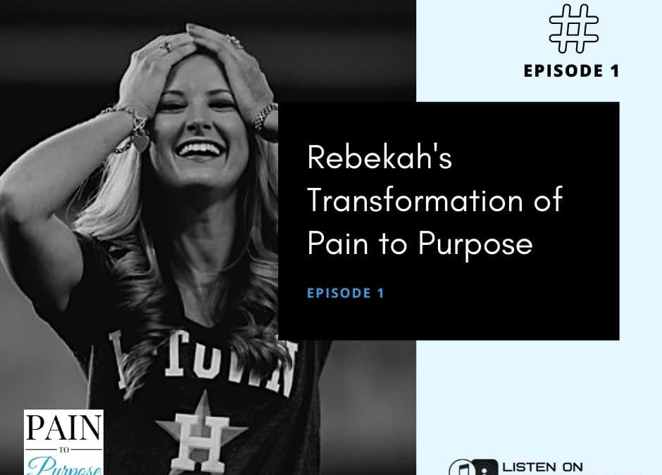 Rebekah's Transformation From Pain to Purpose