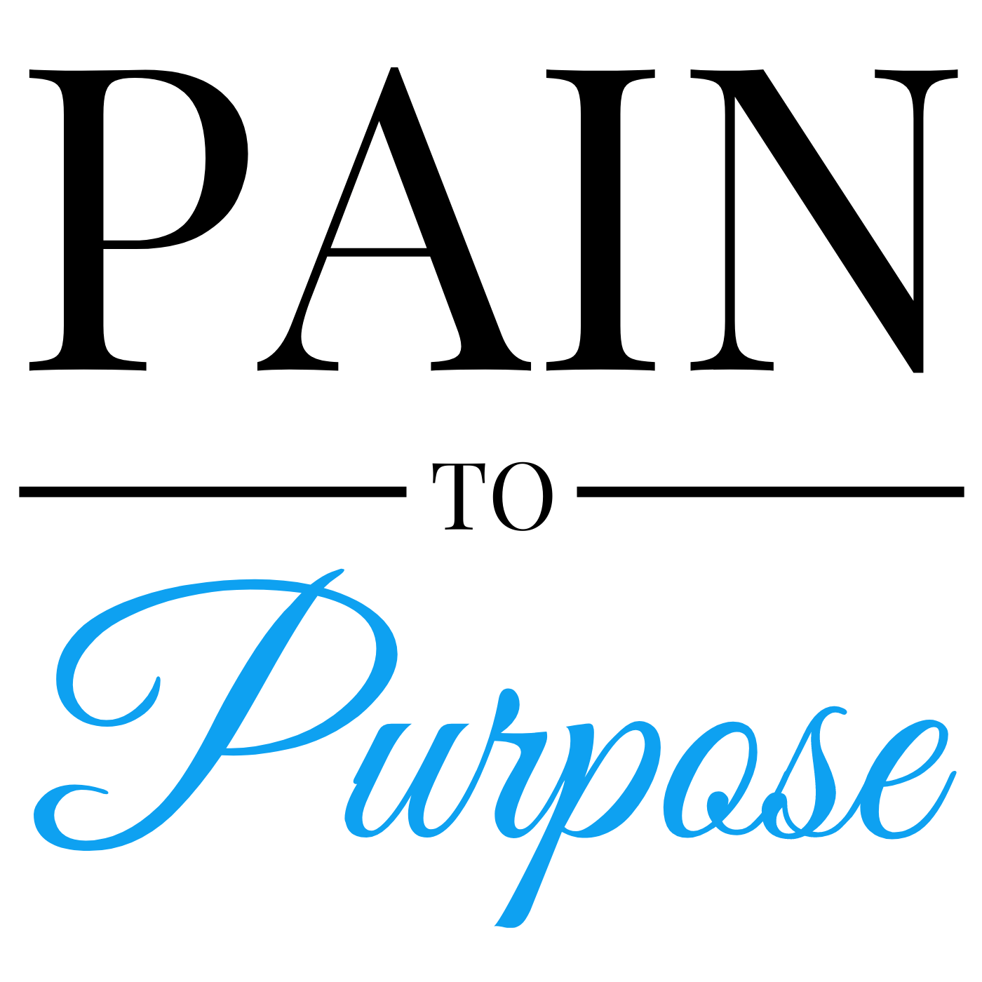 Pain To Purpose